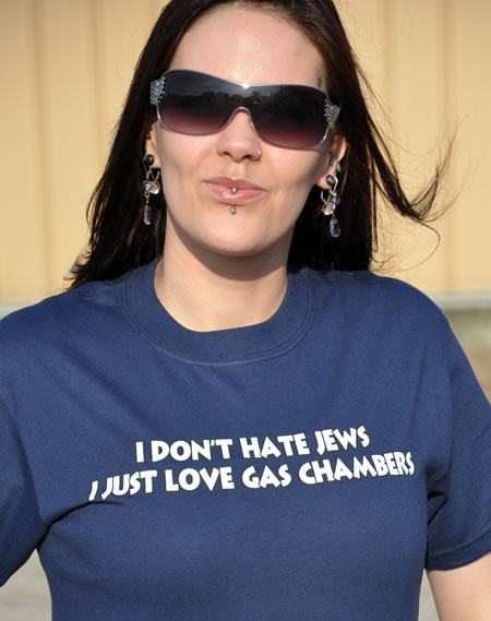 I DON'T HATE JEWS I JUST LOVE GAS CHAMBERS T-SHIRT